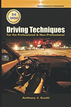 Driving Techniques: For the Professional & Non Professional 9780964384439