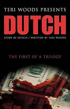 Dutch: The First of a Trilogy 9780967224947