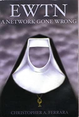 EWTN: A Network Gone Wrong