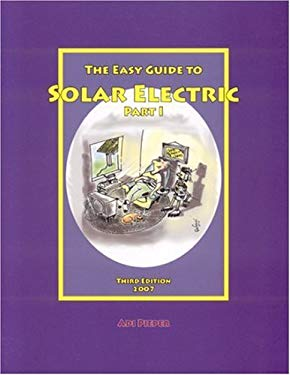 Easy Guide to Solar Electric: Part 1 9780967189130