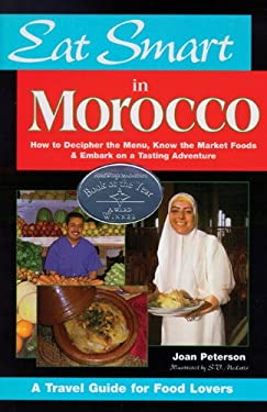 Eat Smart in Morocco: How to Decipher the Menu, Know the Market Foods & Embark on a Tasting Adventure