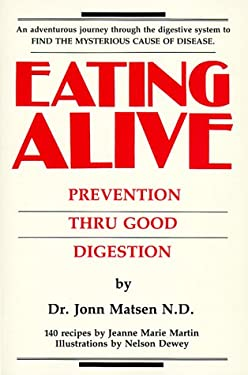Eating Alive: Prevention Thru Good Digestion 9780969358602