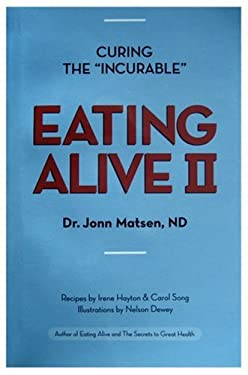 Eating Alive II: Ten Easy Steps to Following the Eating Alive System 9780968285312