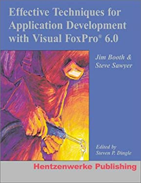 Effective Techniques for Application Development with Visual FoxPro 9780965509374