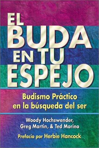 El Buda En Tu Espejo: Budismo Practico En La Busqueda del Ser = The Buddha in Your Mirror 9780967469775