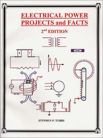 Electrical Power Projects and Facts 9780965944618