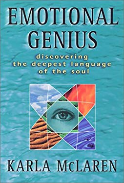 Emotional Genius: Discovering the Deepest Language of the Soul 9780965658348