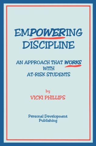 Empowering Discipline: An Approach That Works with At-Risk Students 9780962848292