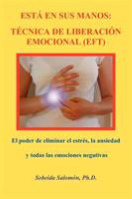 Est En Sus Manos: T Cnica de Liberaci N Emocional (Eft) 9780965564328
