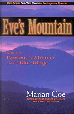 Eve's Mountain: A Novel of Passion and Mystery in the Blue Ridge 9780963334176