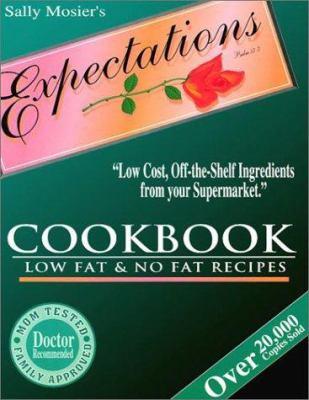 Expectations Cookbook: Low Fat and No Fat Recipes 9780965142304