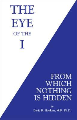 Eye of the I: From Which Nothing Is Hidden 9780964326194