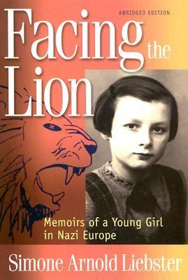 Facing the Lion (Abridged Edition): Memoirs of a Young Girl in Nazi Europe 9780967936611