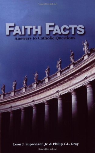 Faith Facts: Answers to Catholic Questions 9780966322347