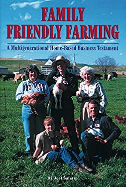 Family Friendly Farming: A Multi-Generationals Home-Based Business Tesament 9780963810939
