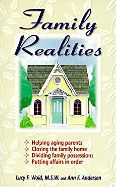 Family Realities: Helping Aging Parents, Closing the Family Home, Dividing Family Possessions, Putting Affairs in Order 9780965916059