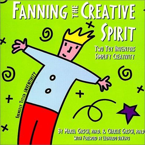 Fanning the Creative Spirit 9780967650364