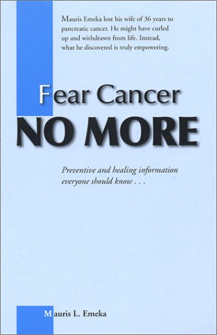 Fear Cancer No More 9780964012561
