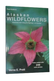 Field Guide to Alaskan Wildflowers: Commonly Seen Along the Highways and Byways 9780962319204