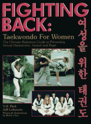 Fighting Back: Taekwondo for Women 9780963715111