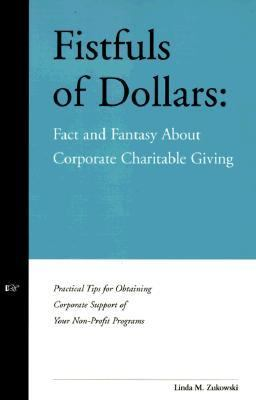 Fistfuls of Dollars: Fact and Fantasy about Corporate Charitable Giving 9780966131420