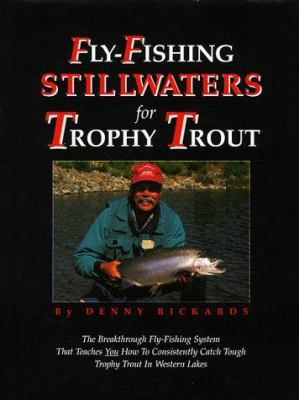 Fly-Fishing Stillwaters for Trophy Trout 9780965645805