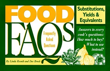 Food FAQs: Substitutions, Yields & Equivalents 9780966717907