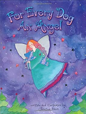 For Every Dog an Angel 9780965922524