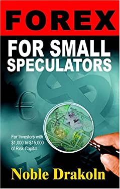 Forex for Small Speculators 9780966624588