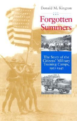 Forgotten Summers: The Story of the Citizens' Military Training Camps, 1921-1940 9780964578906
