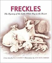 Freckles: The Mystery of the Little White Dog in the Desert