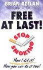 Free at Last!: Stop Smoking How I Did It! How You Can Do It Too! 9780968376416