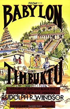 From Babylon to Timbuktu: A History of the Ancient Black Races Including the Black Hebrews 9780962088117