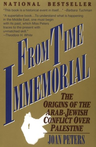 From Time Immemorial: The Origins of the Arab-Jewish Conflict Over Palestine 9780963624208