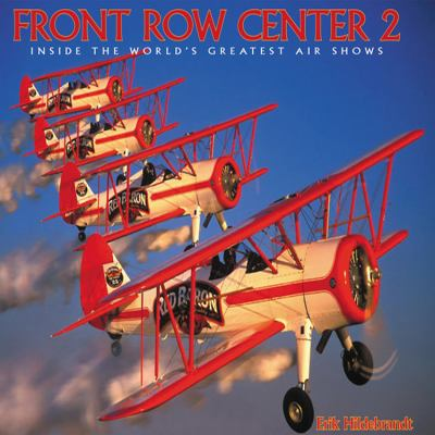 Front Row Center 2: Inside the World's Greatest Air Shows 9780967404042