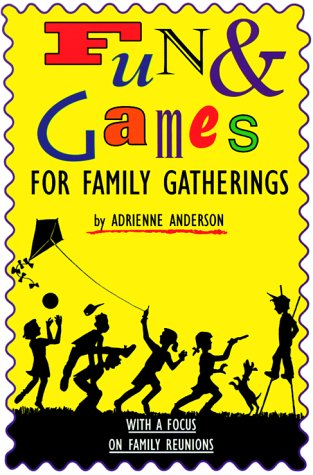 Fun & Games for Family Gatherings: With a Focus on Reunions 9780961047054