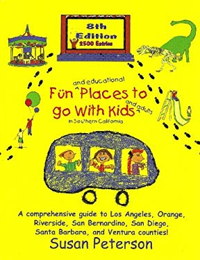 Fun and Educational Places to Go with Kids: Southern California 9780964673793
