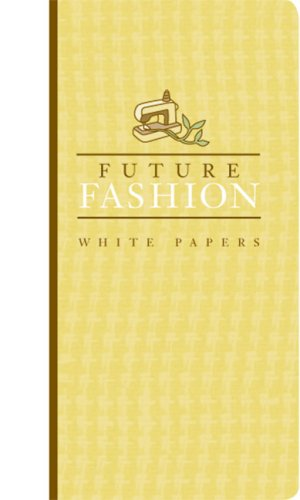 Future Fashion: White Papers 9780967509921
