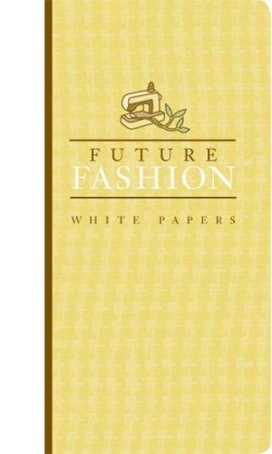 Future Fashion: White Papers