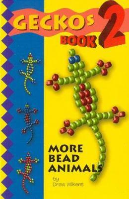 Geckos 2: More Bead Animals
