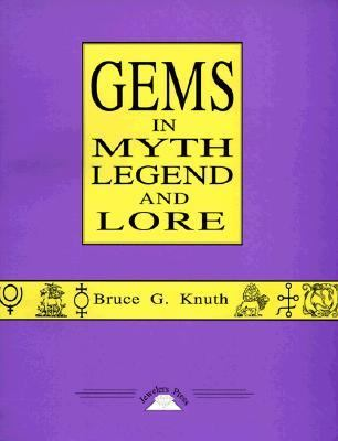 Gems in Myth Legend and Lore 9780964355019