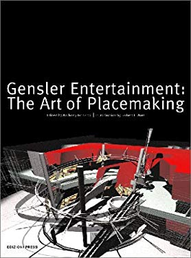 Gensler Entertainment: The Art of Placemaking 9780966223064