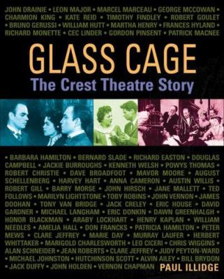 Glass Cage: The Crest Theatre Story 9780968634790