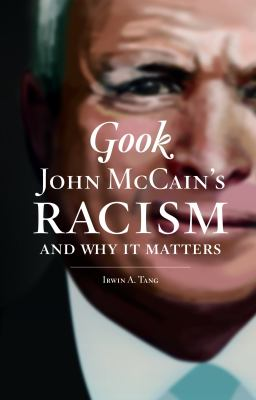 Gook: John McCain's Racism and Why It Matters 9780967943343