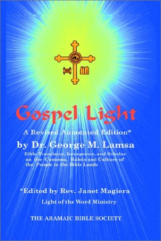 Gospel Light: A Revised Annotated Edition 9780967598994