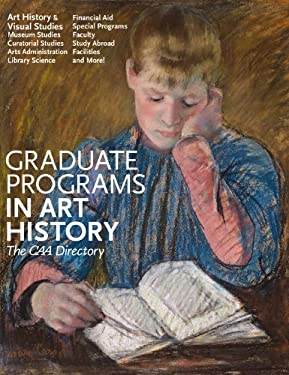 Graduate Programs in Art History: The Caa Directory 9780960482627