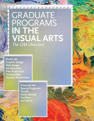 Graduate Programs in the Visual Arts: The CAA Directory 9780960482634