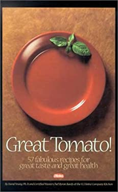 Great Tomato!: 57 Fabulous Recipes for Great Taste and Great Health 9780966099157