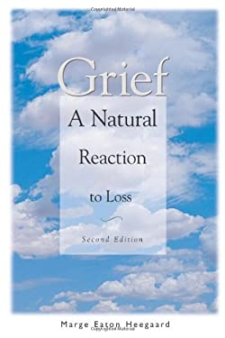 Grief: A Natural Reaction to Loss 9780962050282