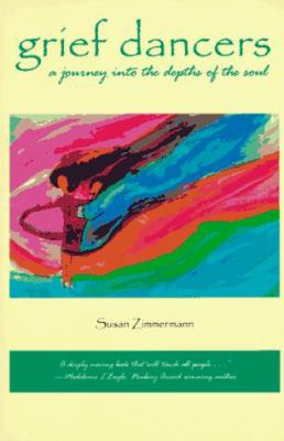Grief Dancers : A Journey into the Depths of the Soul